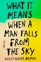 """""""What it Means When a Man Falls From the Sky"""" by Lesley Nneka Arimah book cover"""