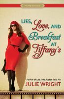Lies, Love, and Breakfast at Tiffany's by Julie Wright