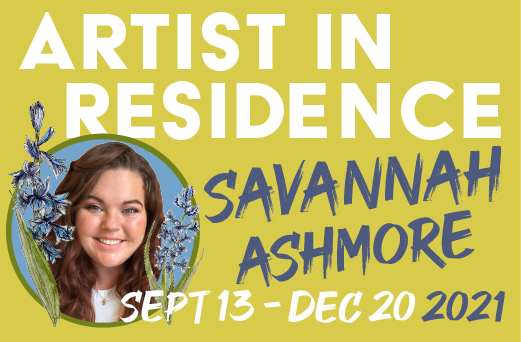 Graphic for Artist in Residence Savannah Ashmore